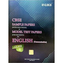 CBSE U-Like Sample Paper (With Solutions) & Model Test Papers (For Revision) in English Communicative for Class 10 for 2019 Examination