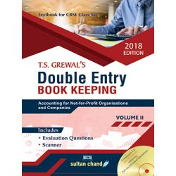 T.S. Grewal's Double Entry Book Keeping - CBSE XII (Vol. 2: Accounting for Not-for-Profit Organisations and Companies)