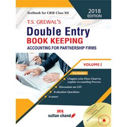 T.S. Grewal's Double Entry Book Keeping - CBSE XII (Vol. I: Accounting for Partnership Firms)