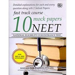 Fast Track Course 10 Mock Papes NEET(National Eligibility Cum Entrance Test)