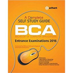 A Complete Self Study Guide BCA (Bachelor of Computer Applications) Entrance Examinations 2016 (Old Edition)
