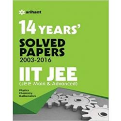 14 Years Solved Papers (2003-2016) IIT JEE (JEE MAIN & ADVANCED)