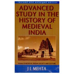 Advanced Study in the History of Medieval India: Medieval Indian Society and Culture Volume III