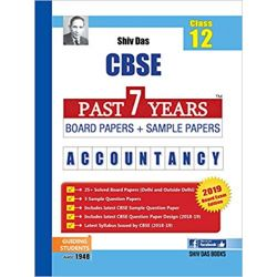 Shiv Das CBSE Past 7 Years Solved Board Papers and Sample Papers for Class 12 Accountancy (2019 Board Exam Edition)