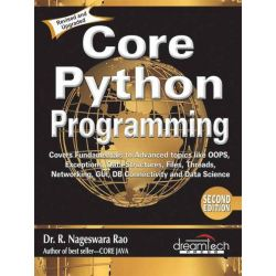Core Python Programming - Covers Fundamentals to Advanced Topics