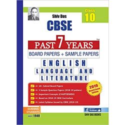 Shiv Das CBSE Past 7 Years Board Papers and Sample Papers for Class 10 English Language and Literature (For 2019 Board Exam)