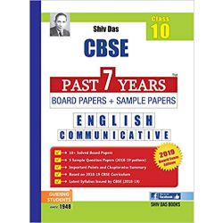 Shiv Das CBSE Past 7 Years Board Papers and Sample Papers for Class 10 English Communicative (2019 Board Exam Edition)