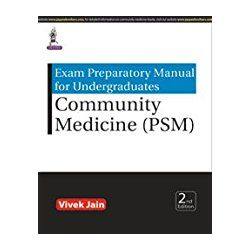 Exam Preparatory Manual for Undergraduates: Community Medicine (PSM)