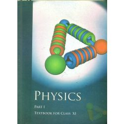 Physics Part-1: Textbook For Class Xi 1 Edition