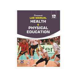 Lab Manual Health and Physical Education For Class 12th