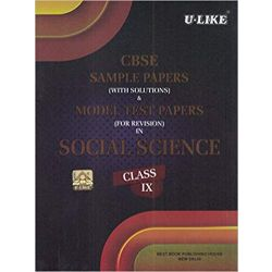 CBSE U-Like Sample Paper (With Solutions) & Model Test Papers (For Revision) in Social Science for Class 9 for 2019 Examination